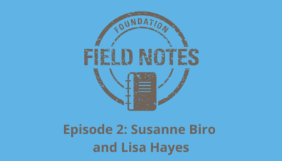 Foundation Field Notes Episode 2
