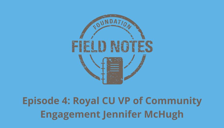 Foundation Field Notes Episode 4 with Jennifer McHugh